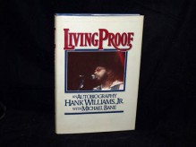Living Proof: An Autobiography - Hank, Jr. Williams