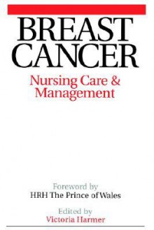 Breast Cancer: Nursing Care and Management - Harmer