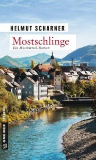 Mostschlinge: Kriminalroman (Kriminalromane im GMEINER-Verlag) - Helmut Scharner