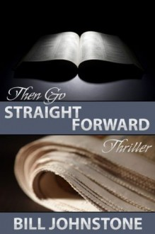 Then Go Straight Forward - Bill Johnstone