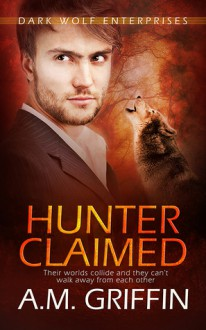 Hunter Claimed - A.M. Griffin