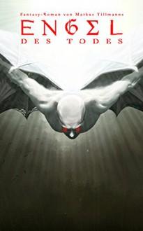 Teufel: Engel des Todes (Die Luzifer-Chroniken 2) - Markus Tillmanns,Mart Klein,Miriam Migliazzi
