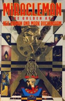 Miracleman 4: The Golden Age - Neil Gaiman
