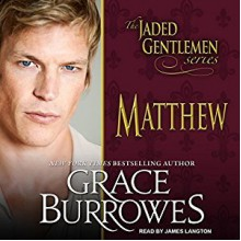Matthew: Jaded Gentlemen Series, Book 2 - Tantor Audio,Grace Burrowes,James Langton