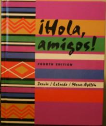 Hola, Amigos! - Ana C. Jarvis, Francisco Mena-Ayllon, Raquel Lebredo
