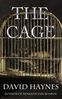 The Cage - David Haynes