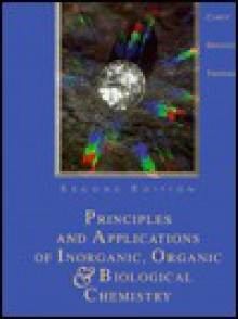 Principles & Applications of Inorganic, Oranic, & Biological Chemistry - Robert L. Caret, Joseph J. Topping, Katherine J. Denniston