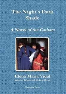 The Night's Dark Shade: A Novel of the Cathars - Elena Maria Vidal
