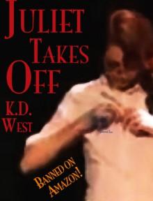 Juliet Takes Off - K.D. West