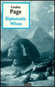 Diplomatic Wives - Louise Page