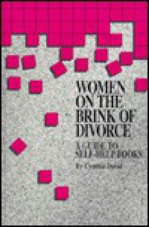 Women On The Brink Of Divorce: A Guide To Self Help Books - Cynthia David