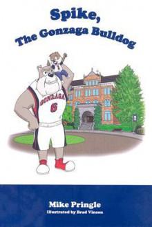 Spike, the Gonzaga Bulldog - Mike Pringle