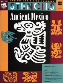 Stencils: Ancient Mexico (Ancient and Living Cultures) - Mira Bartok, Christine Ronan