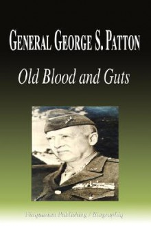 General George S. Patton - Old Blood and Guts (Biography) - Biographiq