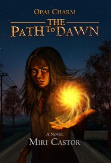 The Path to Dawn (Opal Charm, #1) - Miri Castor