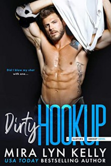 Dirty Hookup (Slayers Hockey, #2) - Mira Lyn Kelly