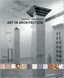 Charles Vandenhove: Art In Architecture - Eric Mezil, Charles Vandenhove, Huub Smeets, ڳEric Mڳezil