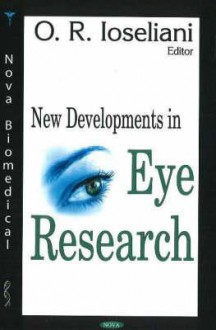 New Developments In Eye Research - O. R. Ioseliani