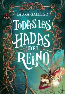 Todas las hadas del reino - Laura Gallego García