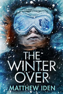 The Winter Over - Matthew Iden