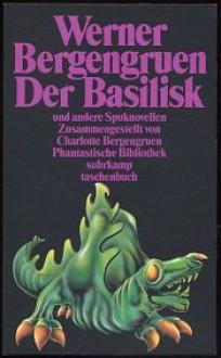 Der Basilisk und andere Spuknovellen - Werner Bergengruen