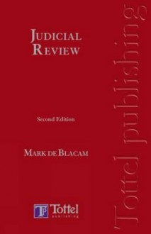 Judicial Review: A Guide to Irish Law (Second Edition) - de Blacam