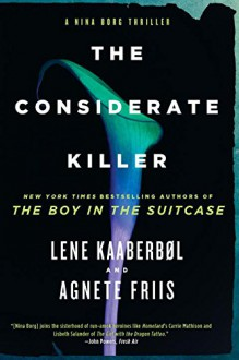 The Considerate Killer (A Nina Borg Novel) - Lene Kaaberbol, Agnete Friis