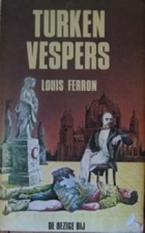 Turkenvespers: roman - Louis Ferron