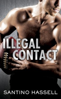 Illegal Contact - Santino Hassell