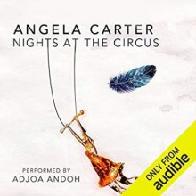 Nights At The Circus - Angela Carter,Adjoa Andoh
