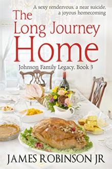 The Long Journey Home - James Robinson Jr.