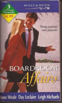 Boardroom Affairs - Day Leclaire, Leigh Michaels, Anne Weale