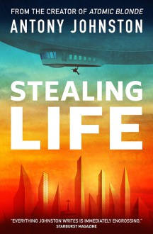 Stealing Life - Antony Johnston