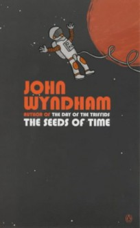 The Seeds of Time - John Wyndham