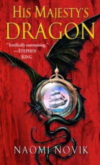 His Majesty's Dragon (Temeraire) - Naomi Novik