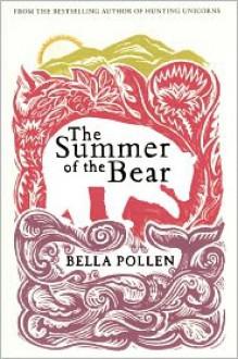 The Summer of the Bear - Bella Pollen