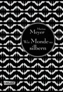 Wie Monde so silbern (Luna-Chroniken, #1) - Marissa Meyer