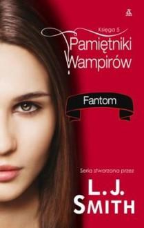 Pamiętniki Wampirów. Księga 5. Fantom - Lisa Jane Smith,ghostwriter
