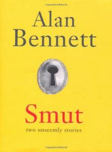 Smut - Alan Bennett