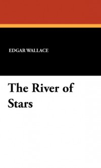 The River Of Stars - Edgar Wallace