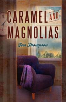 Caramel and Magnolias - Tess Thompson