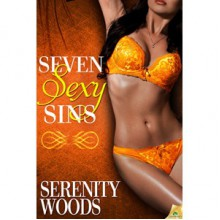 Seven Sexy Sins (Love in Reverse, #1) - Serenity Woods