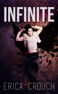 Infinite (Ignite) (Volume 3) - Erica Crouch