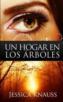 Un Hogar En Los Arboles - Jessica Knauss
