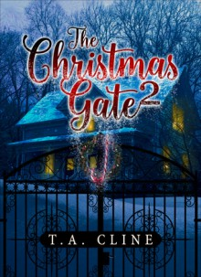 The Christmas Gate 2 - T. A. Cline