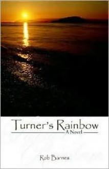 Turner's Rainbow - Rob Barnes