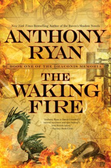 The Waking Fire - Anthony Ryan