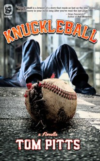 Knuckleball (One Eye Press Singles) - Tom Pitts