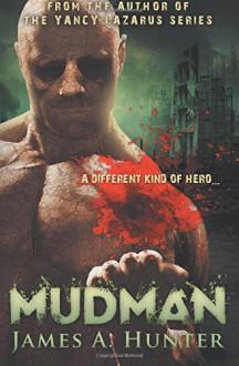 MudMan (The Golem Chronicles) (Volume 1) - James A. Hunter