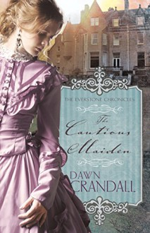 Cautious Maiden (The Everstone Chronicles) - Dawn Crandall